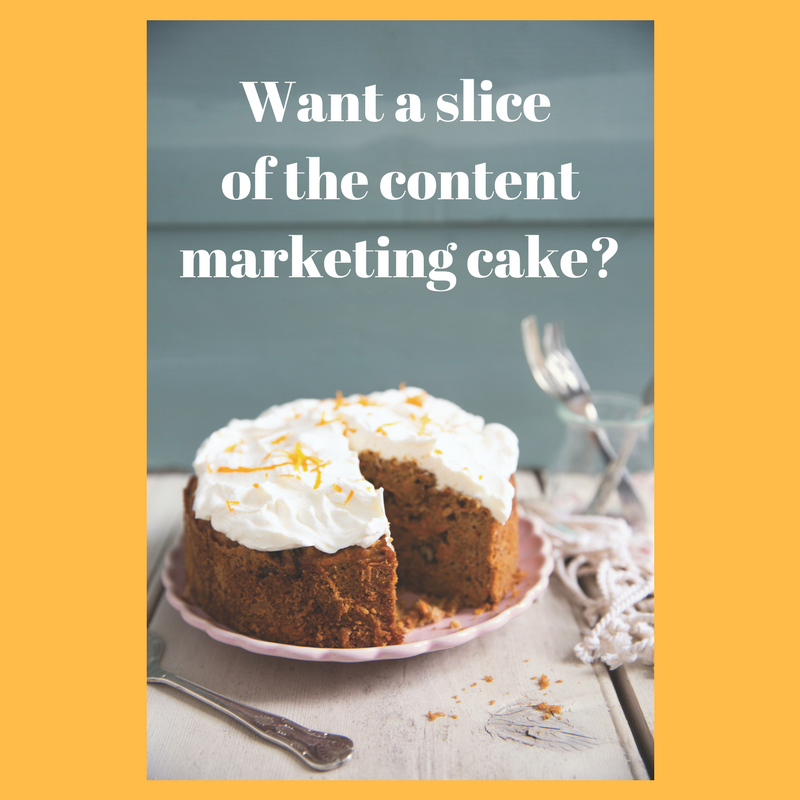 Want a slice of the contentmarketing cake-