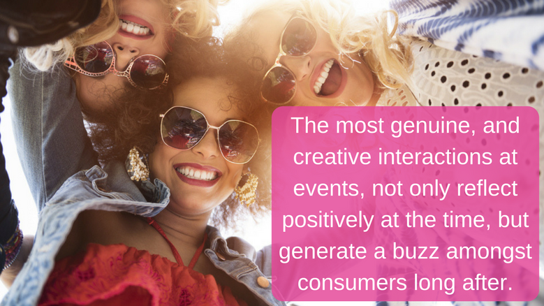 What Can Customer Focused Events Do For Your Brand- The most genuine, and creative interactions at events