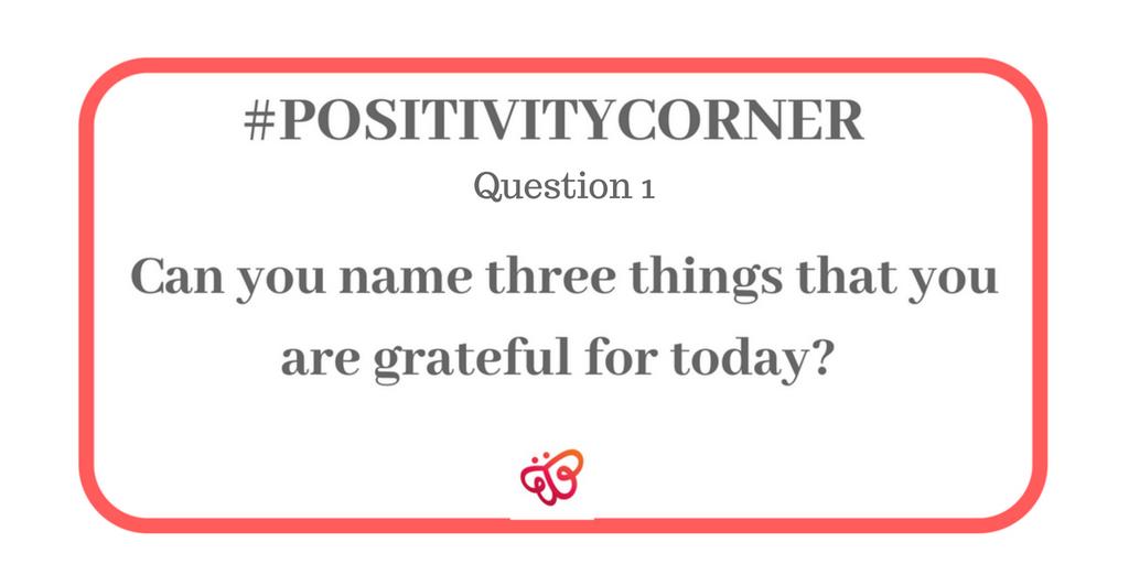 #PositivityCornerQuestion1 week 2